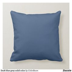 Dark blue grey solid color throw pillow Navy Blue Pillows, Grey Throw Pillows, Fall Pillows, Blue Cushions, Dark Blue Grey, Greyish Blue, Deep Blue, Blue Throws, Blue Accents