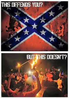 They're not the same thing! One is our heritage! The other is them being nothing but assholes! If you hate our country, our flag, & what we stand for..... GET THE F*CK OUT!