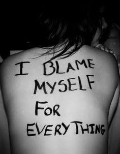I always blame myself on the inside, even if I act like I'm blaming everyone around me. Still feel guilt for so many things... Logically, it probably isn't my fault, but I can't stop this feeling that I'm ruining everyone else's life...