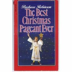 The Best Christmas Pageant Ever (When I was a long-term sub, I read this to my class. The children did not understand why I cried.)