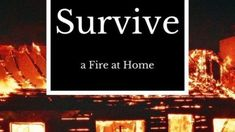 The Essentials to Survive a House Fire | Prepper Universe