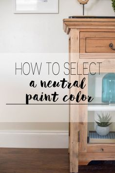 How to select a neutral paint color for the whole house