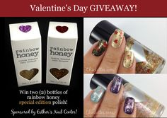 Valentine's Day Giveaway!  Win 2 Limited Edition bottles of Rainbow Honey nail lacquer!