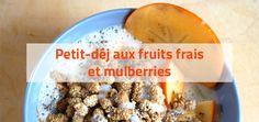 [Recette] Petit-déj aux fruits frais, mûres blanches séchées et graines de chia