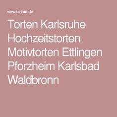 Torten Karlsruhe Hochzeitstorten Motivtorten Ettlingen Pforzheim Karlsbad Waldbronn
