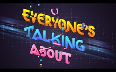 Everyone's Talking About (Type) - fabriziofesta