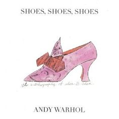 Shoes, Shoes, Shoes: The Autobiography of Alice B. Shoe by Andy Warhol. Andy Warhol, Shoe Art, American Artists, Art Forms, Graffiti, Art Photography, Drawings, Illustration, Creative