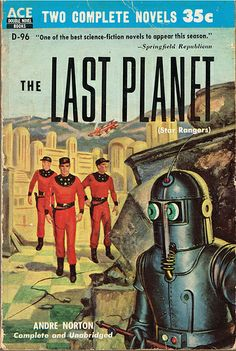 The Last Planet (aka Star Rangers) by Andre Norton, first published in 1953. Ace Double Book D-96 (1955), cover art by Harry Barton