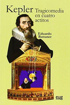 Tragicomedia en cuatro actitos / Eduardo Battaner - Granada : Editorial Universidad de Granada, 2014