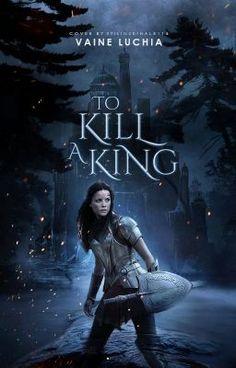 To Kill a King #wattpad #historical-fiction