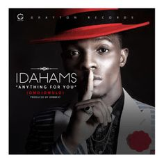 Grafton Records Presents: Idahams  Anything For You  LYRICS   Fresh from Grafton records grooming and orientation session comes Idahams with his debut single titled Anything for you. Idahams who was recently signed to Grafton Records ensures to get listeners attention with this melodious tune produced by Orbeat same producer who also produced Mr 2Kays first single Run This Town on the same label. The Pop love song captivates and compels you to smile and dance. Some early reviews are already…