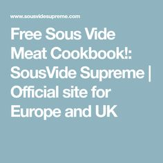 Free Sous Vide Meat Cookbook!: SousVide Supreme | Official site for Europe and UK