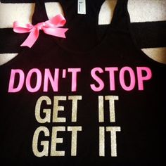 Don't Stop Get it Get it Racerback by RufflesWithLove on Etsy, $25.00