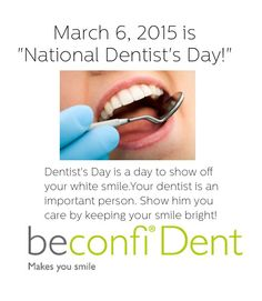 March 6 is National Dentist's Day! #beconfident #whitesmile
