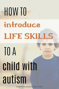 Introducing life skills to an autistic child -It can be a daunting task. But you can do it mom! This is a great post on ideas of how to introduce life skills to your autistic child. Activities For Autistic Children, Autism Activities, Children With Autism, Therapy Activities, Sorting Activities, Autism Teaching Strategies, Life Skills Activities, Teaching Life Skills, Coping Skills
