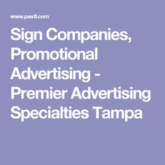 Sign Companies, Promotional Advertising - Premier Advertising Specialties Tampa