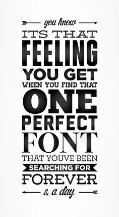 The perfect font. It's true.