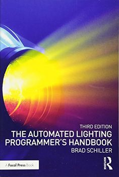 The Automated Lighting Programmer's Handbook Routledge