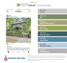 I found these colors with ColorSnap® Visualizer for iPhone by Sherwin-Williams: Passive (SW 7064), Dill (SW 6438), Ruskin Room Green (SW 0042), Overt Green (SW 6718), Deep Sea Dive (SW 7618), Secure Blue (SW 6508), Wondrous Blue (SW 6807), Swanky Gray (SW 6261).