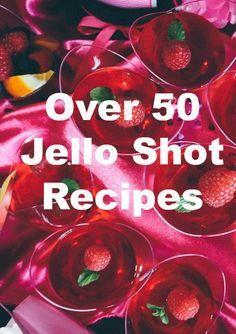 Over 50 Jello Shot Recipes