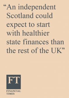 Financial Times analysis underlines that an independent Scotland's got what it takes | Yes Scotland