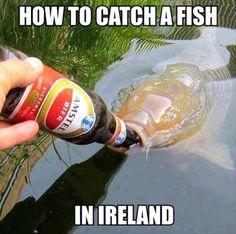 Meanwhile Fishing In Ireland (zo staat het op pinterest... volgens mij is Amstel toch écht nederlands!!! hihi)