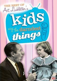 The Best of Art Linkletter's Kids Say the Darndest Things... https://www.amazon.com/dp/B000E8NRQ2/ref=cm_sw_r_pi_dp_x_GLzcybQE3YWAF