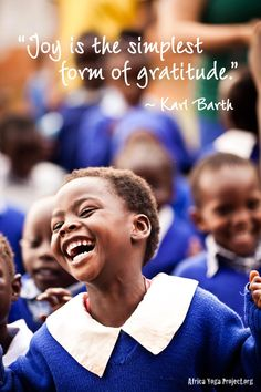"""Joy is the simplest form of gratitude."" - Karl Barth"