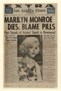 """newseum: """" On August the actress Marilyn Monroe was found dead at home in Los Angeles. Her death was ruled a """"probably suicide"""" by L. Widely publicized reports indicated. Newspaper Headlines, Old Newspaper, Newspaper Article, Marilyn Monroe Cuadros, Marilyn Monroe Photos, Marilyn Monroe Death, Drame, Hilario, Norma Jeane"""