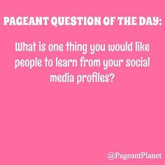 Answer this question as you would in a pageant interview and you could be featured on ThePageantPlanet.com in our Pageant Question of the Day section!