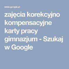 zajęcia korekcyjno kompensacyjne karty pracy gimnazjum - Szukaj w Google Google