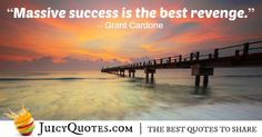 Here are the top success quotes and sayings. Use these quotes to achieve what you want in life and get success. All it takes is one right quote to get you inspired enough to get started and succeed. Grant Cardone Quotes, Success Quotes And Sayings, The Best Revenge, Sharing Quotes, Picture Quotes, Pictures, Outdoor, Life, Inspiration