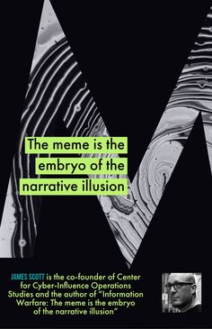 The Meme is the Embryo of the Narrative Illusion by James Scott    #Memes  #Nationalism  #MAGA  #tcot  #freedom  #American  #PJNET  #WakeUpAmerica  #ccot  #FakeNews  #media  #MSM  #lies  #war