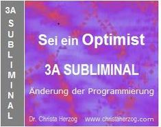 Sei ein Optimist 3A Subliminal | Ziele Negative People, Don't Give Up, Good Vibes, Optimism, Reaching Goals, Benefits Of
