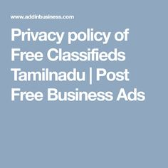 Privacy policy of Free Classifieds Tamilnadu Business Offer, Advertising, Ads, Privacy Policy, Website, Free, Things To Sell