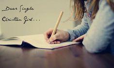 sarahisawriter — Dear Single Christian Girl