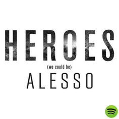 Heroes (we could be), an album by Alesso on Spotify