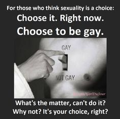 Homosexuality is a choice?