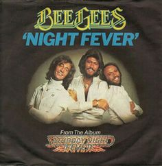 "#35. ""Night Fever"" *** The Bee Gees (from ""Saturday Night Fever"")"