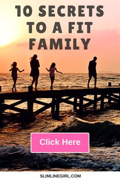 10 Secrets To a Fit Family - http://slimlinegirl.com/10-secrets-fit-family/