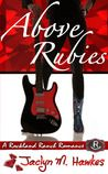 Above Rubies~ Contemporary clean romance with an LDS emphasis.