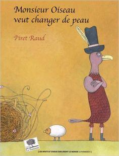 Amazon.fr - Monsieur Oiseau veut changer de peau - Piret Raud - Livres