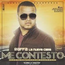 Raffa La Nueva Cara - Me Contesto