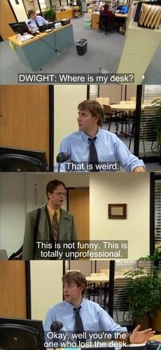 Observation 1: Cognitive Development. I believe this is the very first prank that Jim did to Dwight. You can clearly see the boyish comedy that Jim values and how he thinks of Dwight as a coworker, not a friend. Regardless, Jim thinks this type of behavior is acceptable. The laughter and applause from his surrounding coworkers give Jim the encouragement to continue these pranks.He continued to receive praise, and did so until his first prank made him rethink his decisions.