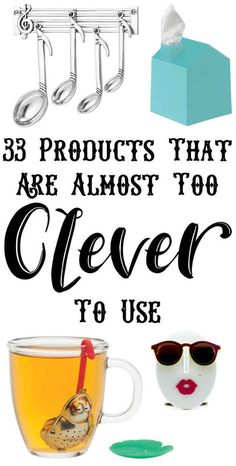 33 Products That Are Almost Too Clever To Use 7, 11, 25 - those would be awesome to have!