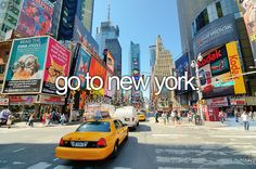 Before I die, I want to ... Go to Newyork