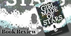 Book Review : Girl Made Of Stars by Ashley Herring Blake