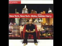 Moby feat. Debbie  Harry - New York, New York