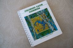 Vintage Cookbook Colorado Cache Cookbook -  I own this Junior League of Denver cookbook and it is a great little find.  Easy to find them at Goodwill or ARC stores in Denver area.
