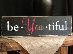 "Lovely Handmade ""be you tiful""  pallet sign on Etsy, $14.25"